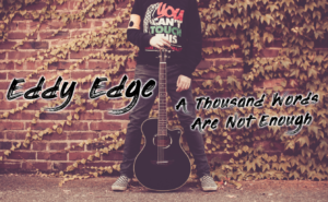 Eddy Edge - A Thousand Words Are Not Enough